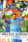 Master Stroke 100 Centuries of Sachin Tendulkar