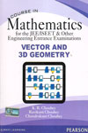 Course in Mathematics  for the JEE/ISEET and other Engineering Entrance Examinations Vector And 3 D Gemometry