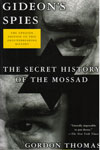 Gideons Spies The Scret History of the Mossad