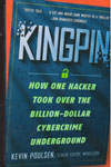 Kingpin How One Hacker Took Over the Billion Dollar Cybercrime Underground