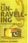 The Unravelling Pakistan in the Age of Jihad