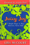 Juicy Joy 7 Simple Steps to Your Glorious Gutsy Self