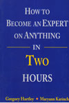 How To Become An Expert  On AnythingIn Two Hours