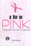 A Bit of Pink Fighting Breast Cancer with Love and Awareness