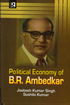 Political Economy of B R Ambedkar