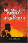 Militancy in Pakistan and Afghanistan A Brief History of Causes and Effects