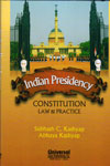 Indian Presidency Constitution Law and Practice