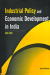 Industrial Policy and Economic Development In India 1947 2012