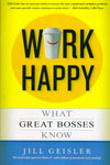 Work Happy What Great Bosses Know