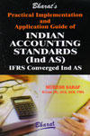 Practical Implementation and Application Guide of Indian Accounting Standards Ind AS IFRS Converged Ind AS