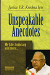 Unspeakable Anecdotes My Life Judiciary And More