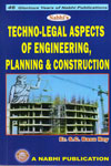 Techno Legal Aspects of Engineering Planning and Construction