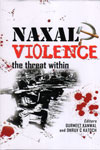 Naxal Violence the Threat Within