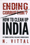 Ending Corruption How to Clean Up India