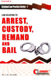Law Relating to Arrest Custody Remand and Bail Criminal law Practice Series 1