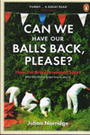 Can We Have Our Balls Back Please How The British Invented Sport