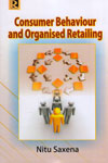 Consumer Behaviour and Organised Retailing
