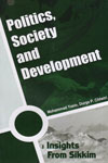 Politics Society and Development Insights From Sikkim