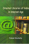 Oriental Libraries of India In Internet Age