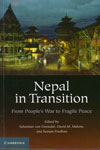 Nepal In Transition From Peoples War To Fragile Peace