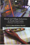 Khadi And Village Industries In North East India Challenges And Opportunites