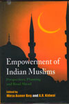 Empowerment Of Indian Muslims Perspectives Planning And Road Ahead