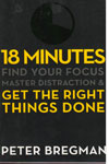 18 Minutes Find Your Focus Master Distraction and Get The Right Things Done