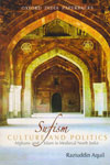 Sufism Culture and Politics Afghans and Islam in Medieval North India