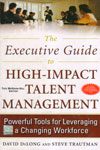 The Executive Guide to High Impact Talent Management