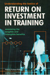 Understanding the Basics of Return on Investment in Training Assessing the Tangible and Intangible Benefits