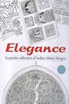 Elegance Exquisite Collection of Indian Ethnic Designs