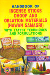 Handbook of Incense Sticks Dhoop and Oblation Materials (Hawan Samagri) With Latest Techniques and Formulations