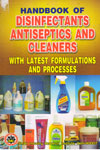 Handbook of Disinfectants Antiseptics and Cleaners With Latest Formulations and Processes