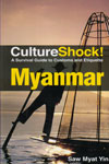 Culture Shock A Survival Guide to Customs and Etiquette Myanmar