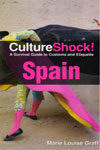 Culture Shock A Survival Guide to Customs and Etiquette Spain