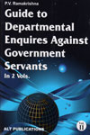 Guide to Departmentral Enquires Against Government Servants In 2 Vols