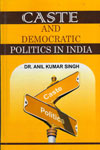 Caste and Democratic Politics in India