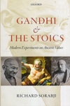 Gandhi and The Stoics Modern Experiments on Ancient Values