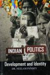 Indian Politics of Development and Identity