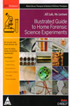illustrated Guide to Home Forensic Science Experiments All Lab No Lecture