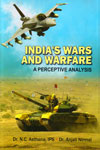 Indias Wars and Warfare A Perceptive Analysis
