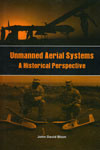 Unmanned Aerial Systems A Historical Perspective