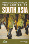 Indias Neighbourhood The Armies of South Asia