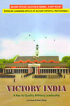 Victory India A Key to Quality Military Leadership