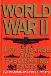 World War II 4139 Strange and Fascinating Facts