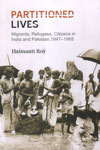 Partitioned Lives Migrants Refugees Citizens in India and Pakistan 1947-1965