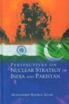 Perspectives on Nuclear Strategy of India and Pakistan