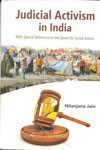 Judicial Activism in India With Special Reference to the Quest For Social Justice