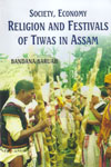 Society Economy Religion and Festivals of Tiwas in Assam