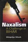 Naxalism A Challenge in Bihar
